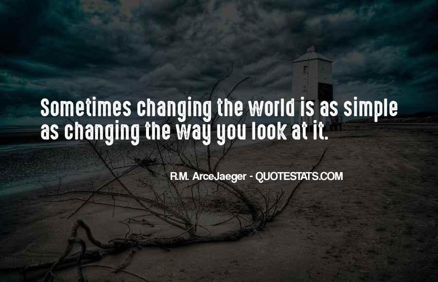 Quotes About Changing World #126813
