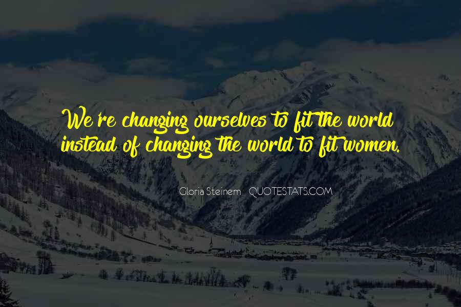Quotes About Changing World #136128