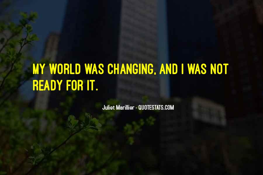 Quotes About Changing World #187208