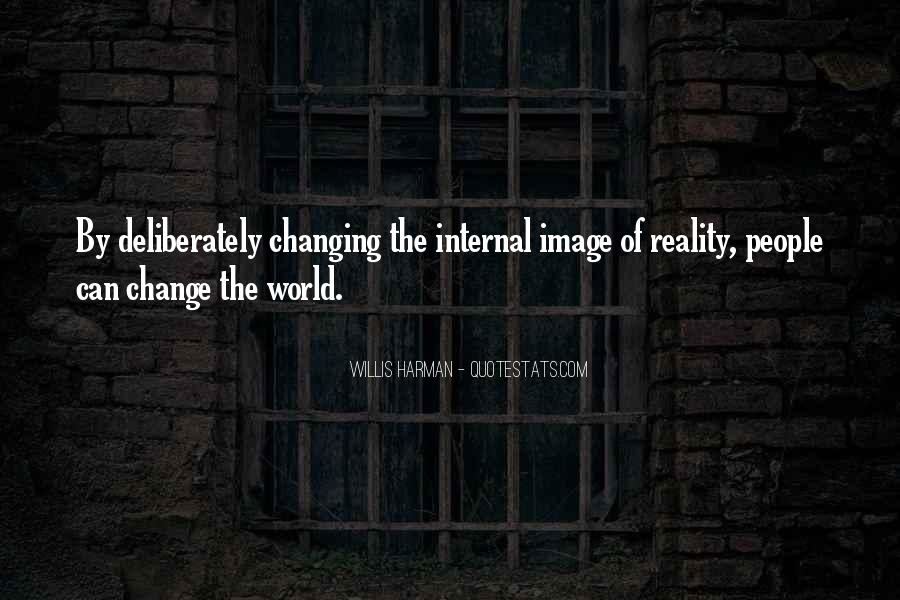 Quotes About Changing World #205947