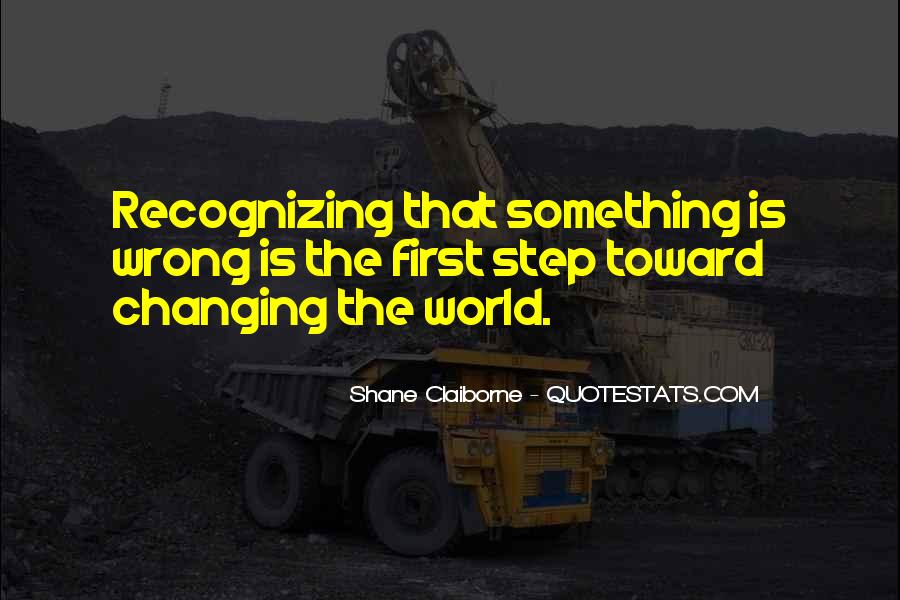 Quotes About Changing World #226100
