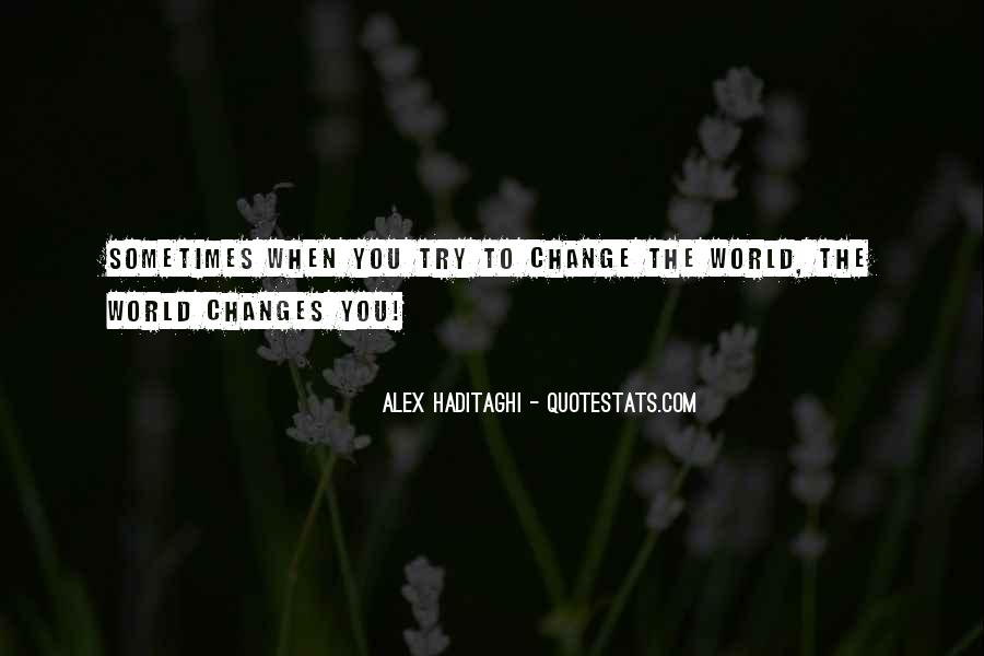 Quotes About Changing World #235549
