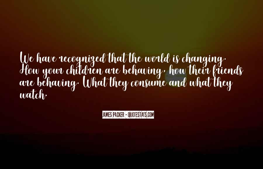 Quotes About Changing World #43669