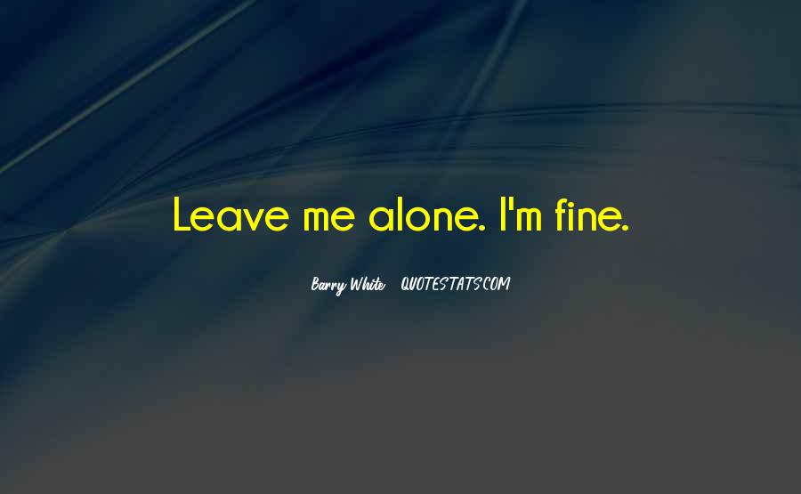 Quotes About Leaving Someone Alone #105188