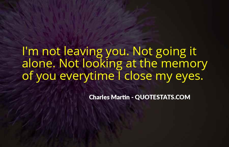 Quotes About Leaving Someone Alone #213502