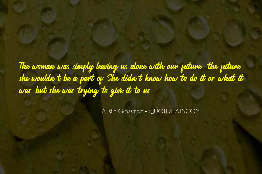 Quotes About Leaving Someone Alone #250750