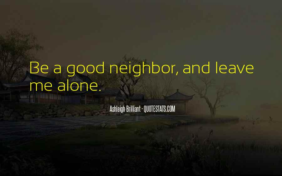 Quotes About Leaving Someone Alone #25350