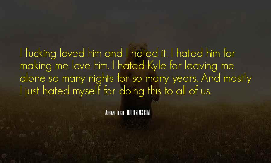 Quotes About Leaving Someone Alone #267046