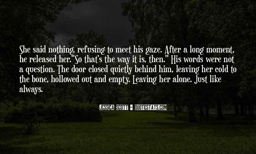 Quotes About Leaving Someone Alone #278997