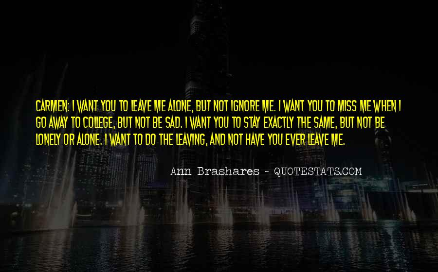 Quotes About Leaving Someone Alone #289158