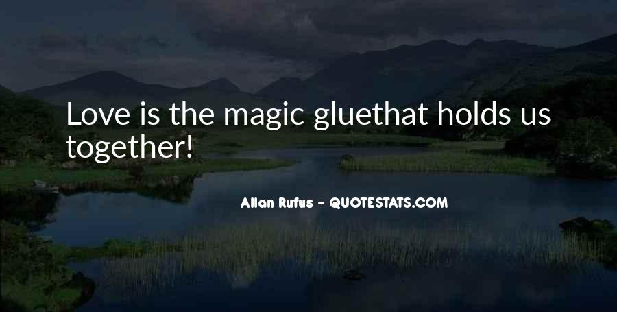 Quotes About Magic And Friendship #828688