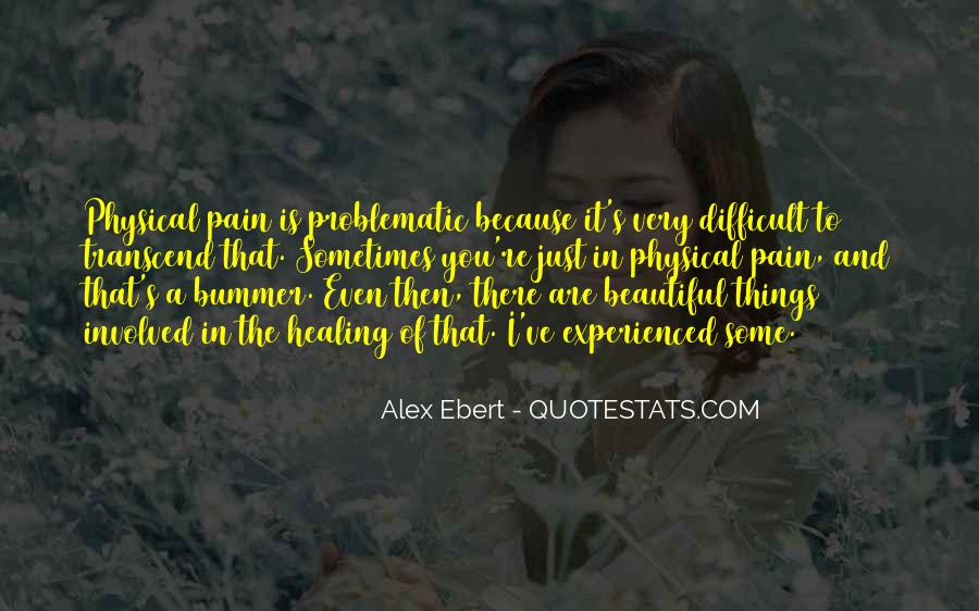 Quotes About Healing Physical Pain #1531289