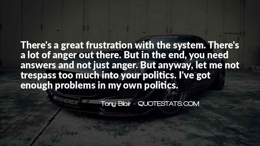 Quotes About Anger And Frustration #1039436