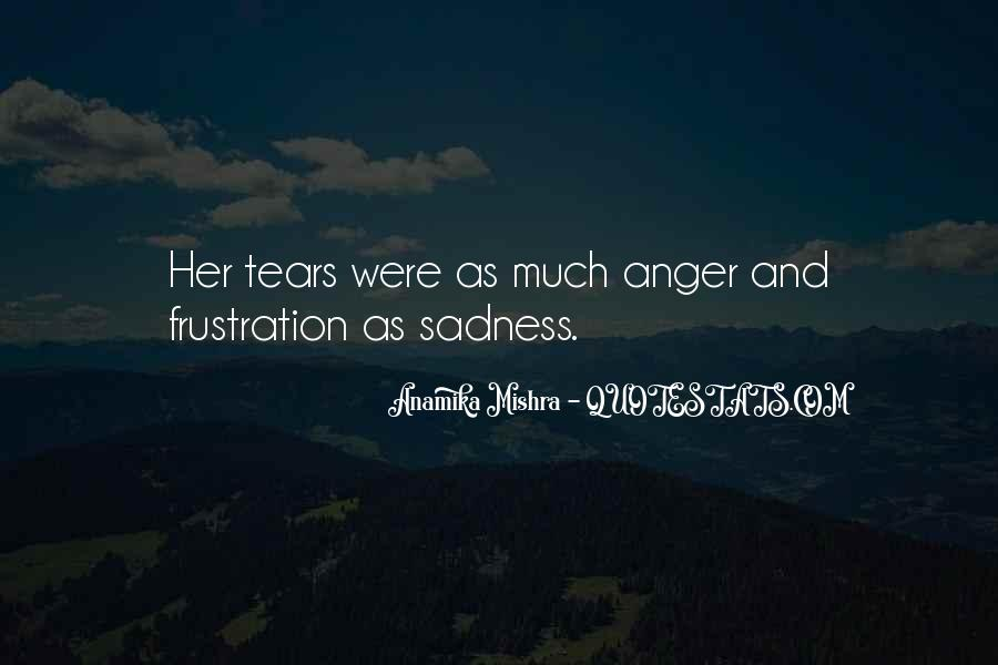 Quotes About Anger And Frustration #1350002
