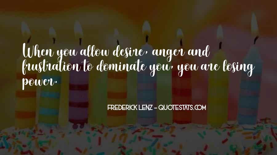 Quotes About Anger And Frustration #1655338