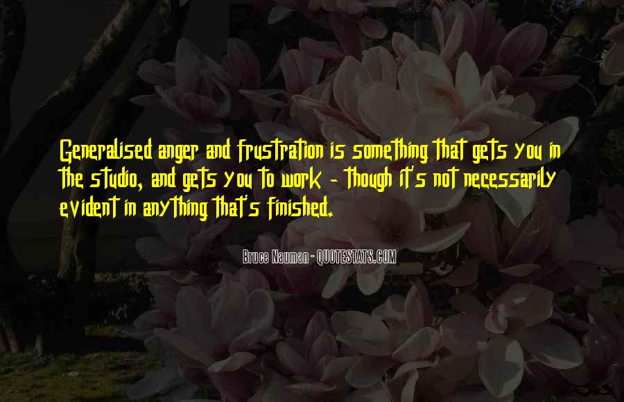 Quotes About Anger And Frustration #1748097