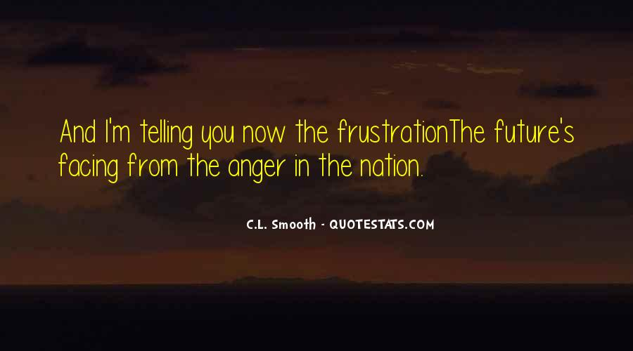 Quotes About Anger And Frustration #594839