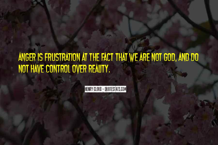 Quotes About Anger And Frustration #974959
