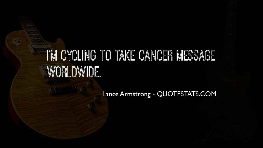 Quotes About Cancer Lance Armstrong #1830722