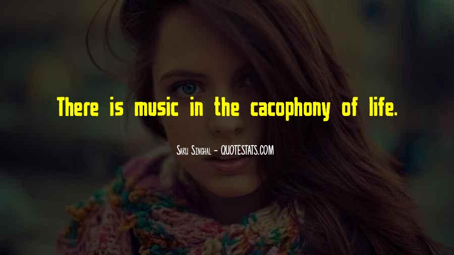 Quotes About Cacophony #695198
