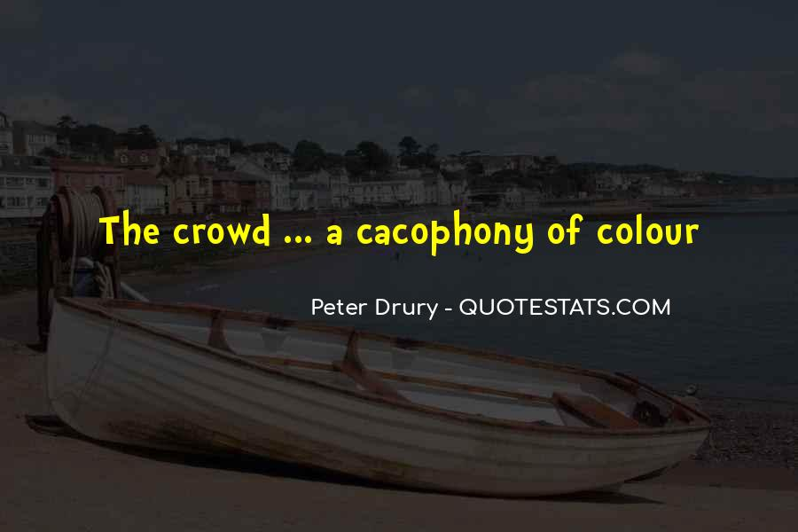 Quotes About Cacophony #92836