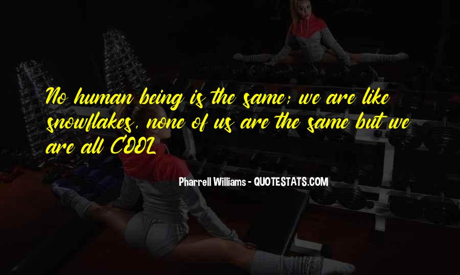 Quotes About Humans Being The Same #399705