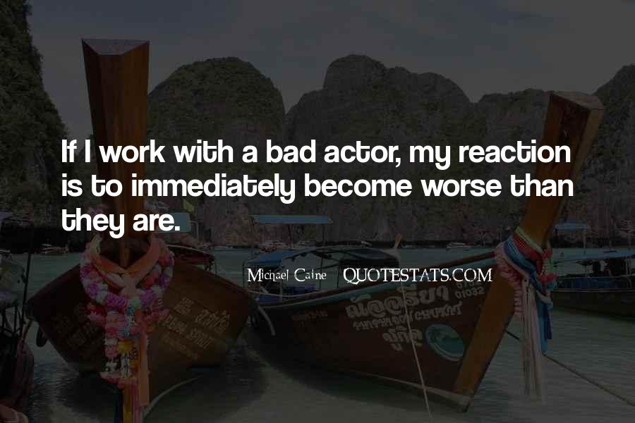 Quotes About Bad Reactions #377280