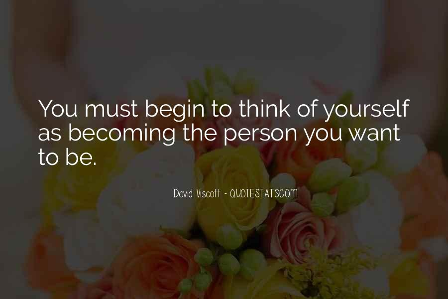 Quotes About The Person You Want To Be #237965