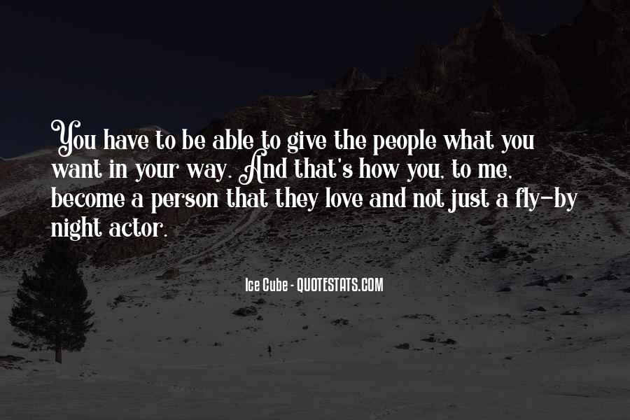Quotes About The Person You Want To Be #453713