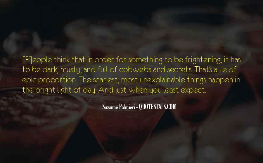 Quotes About Unexplainable Life #1418245