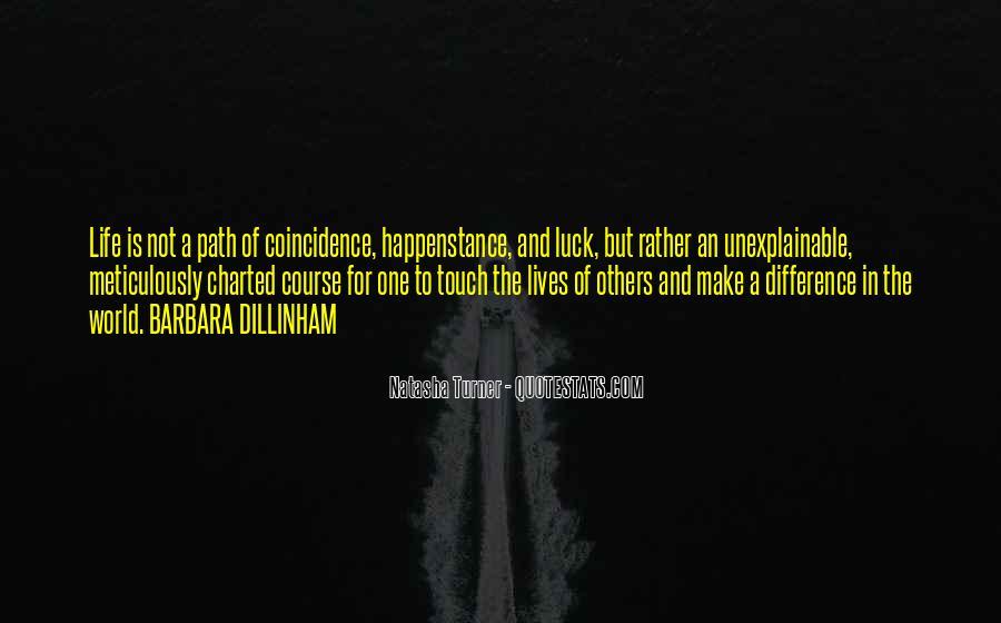Quotes About Unexplainable Life #1459177