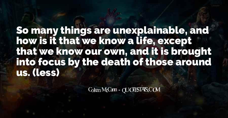 Quotes About Unexplainable Life #1471680