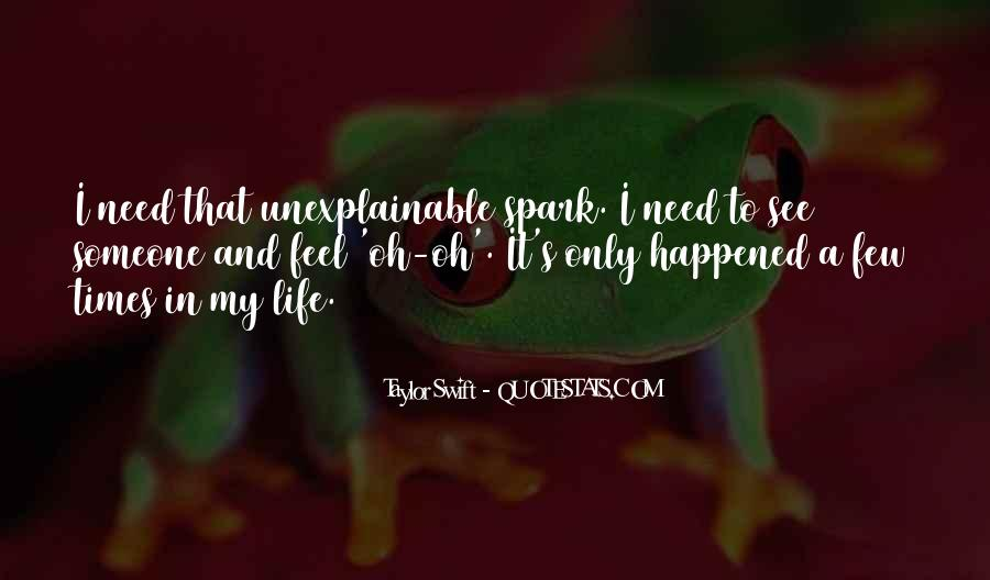 Quotes About Unexplainable Life #203826