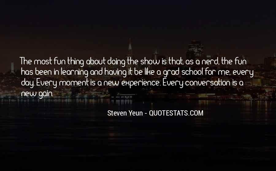 Quotes About Having Fun And Learning #1436153
