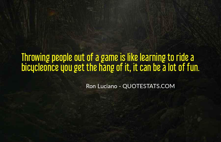 Quotes About Having Fun And Learning #272112