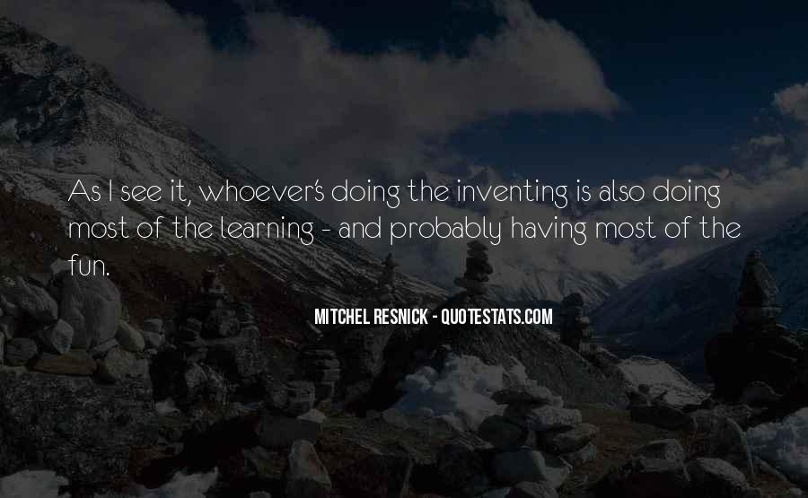 Quotes About Having Fun And Learning #447739