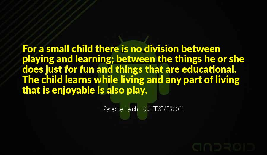 Quotes About Having Fun And Learning #498702
