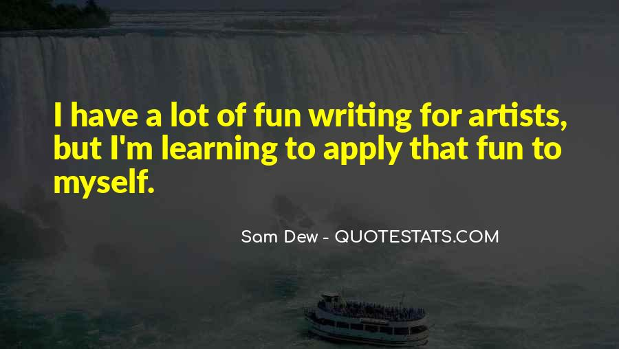 Quotes About Having Fun And Learning #533352