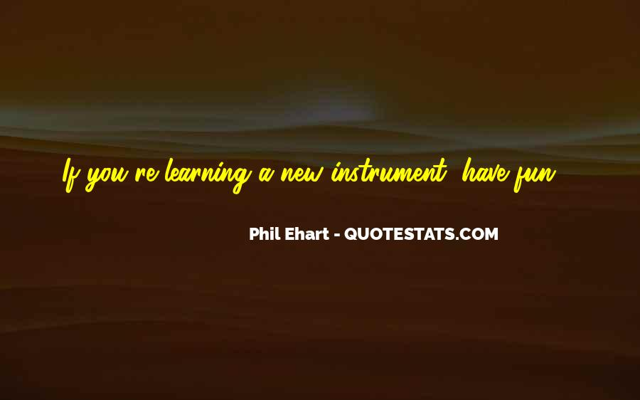 Quotes About Having Fun And Learning #647812