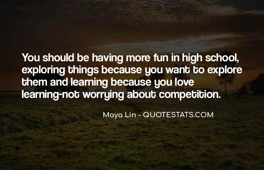 Quotes About Having Fun And Learning #767477
