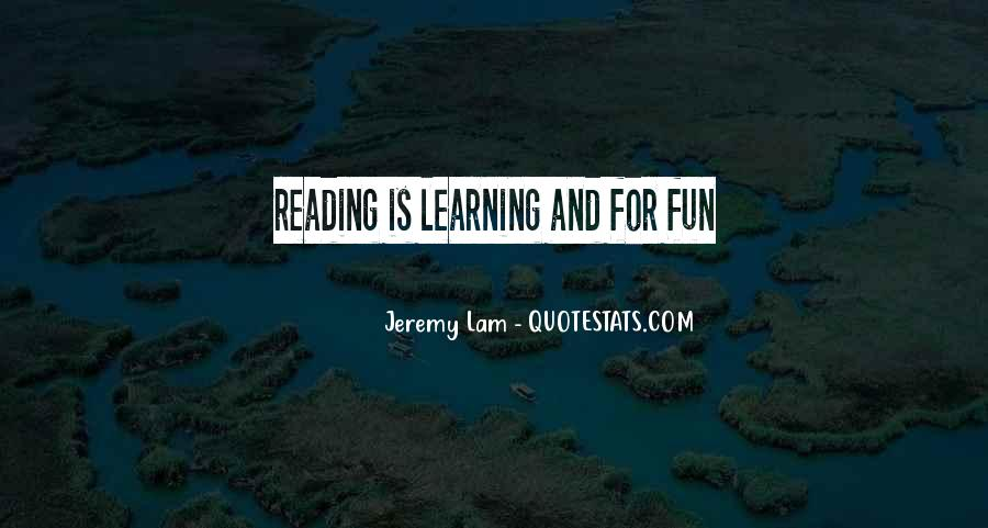 Quotes About Having Fun And Learning #794449
