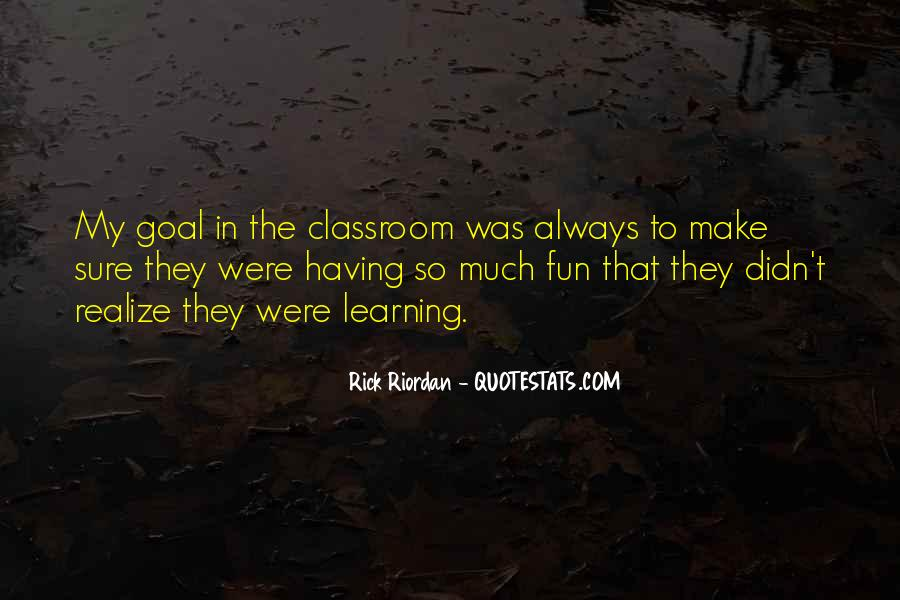 Quotes About Having Fun And Learning #806896