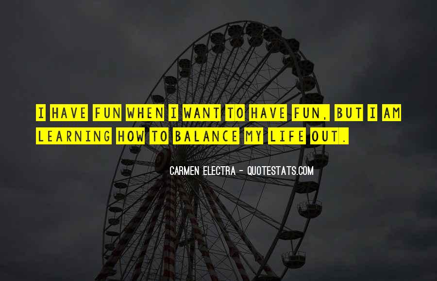 Quotes About Having Fun And Learning #820620