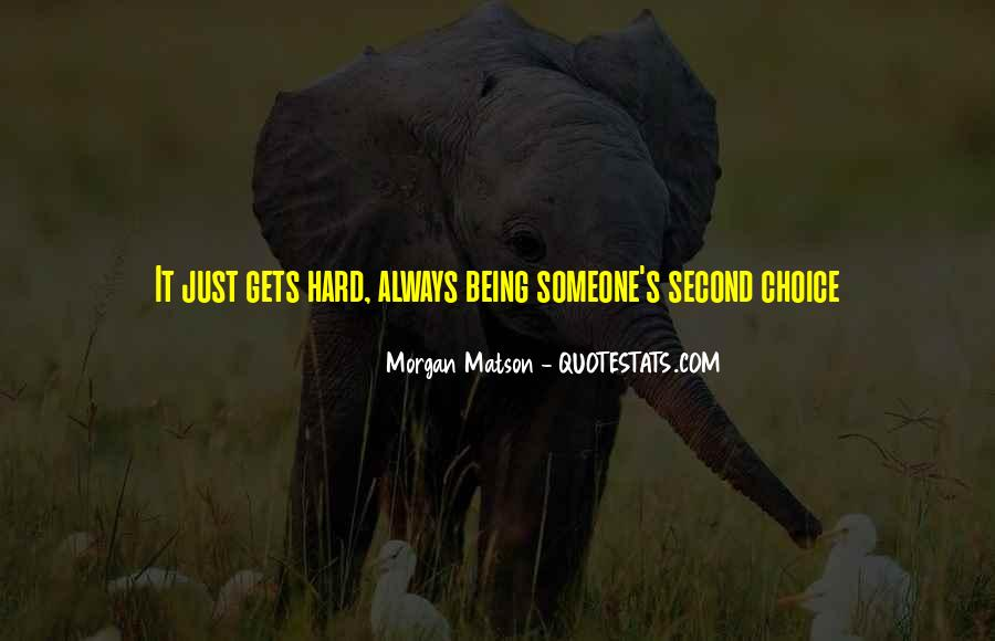 Quotes About Always Being The Second Choice #314688