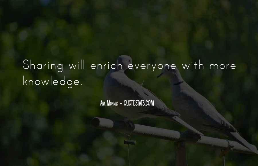 Quotes About Sharing Knowledge With Others #621446