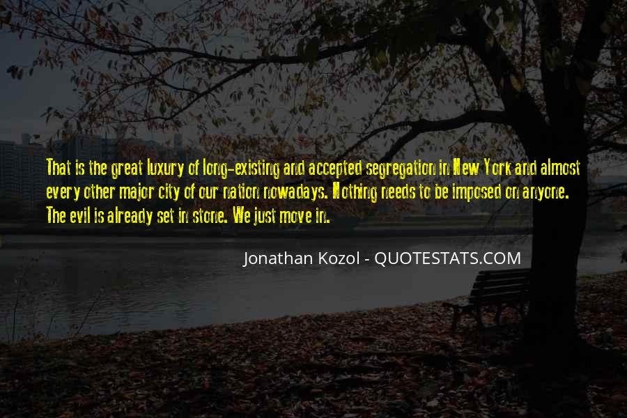 Quotes About Evil Existing #1692952