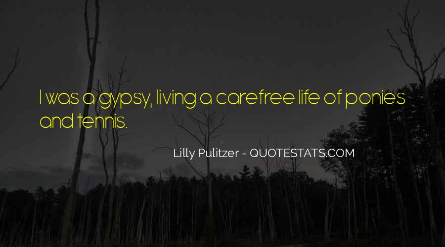Quotes About Living Carefree Life #1863165