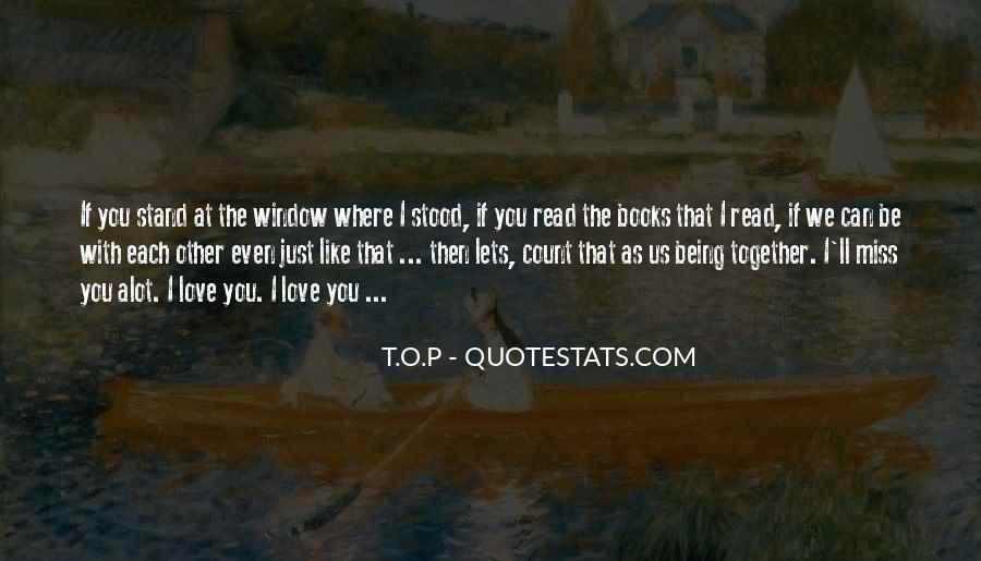 Quotes About I Like You Alot #1857002