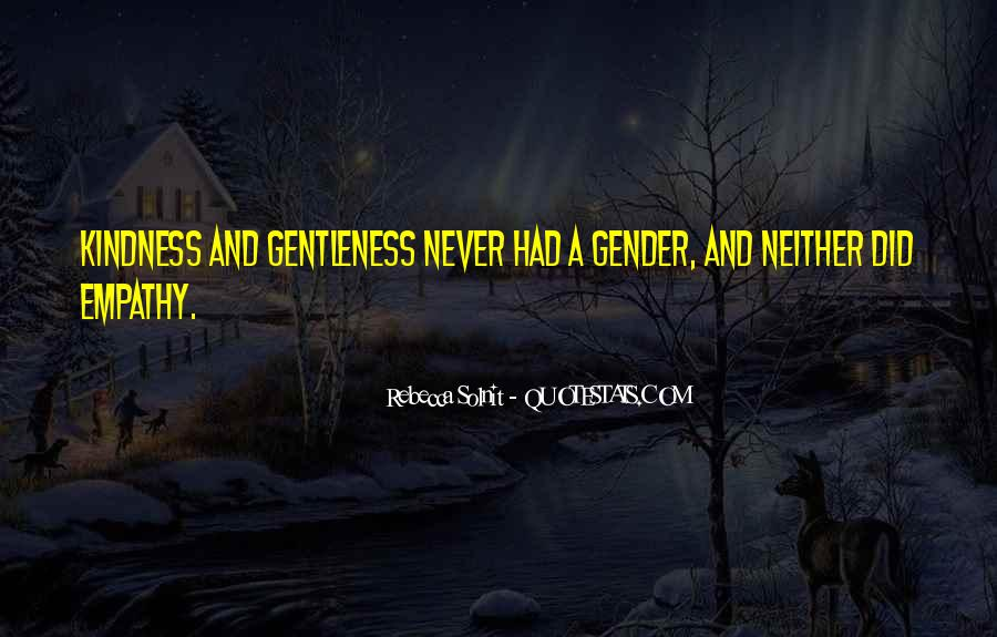 Quotes About Gentleness And Kindness #145219