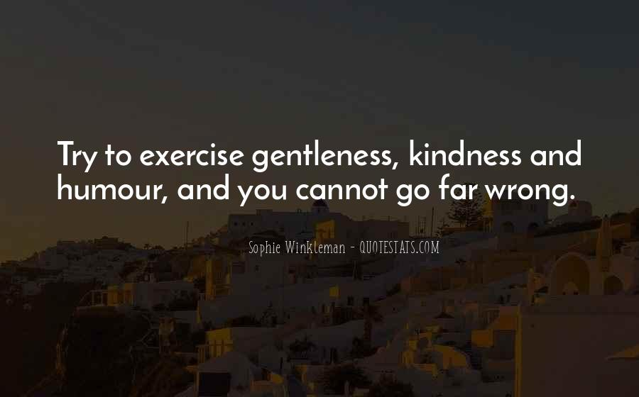 Quotes About Gentleness And Kindness #248226